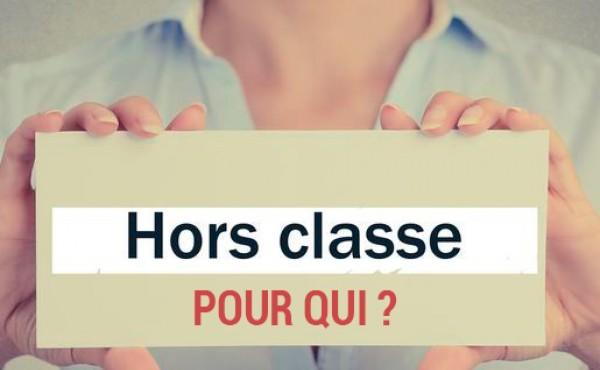 LA HORS CLASSE : POUR QUI ?